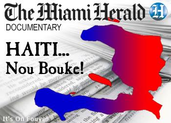 Miami Herald Haiti Documentary Nou Bouke