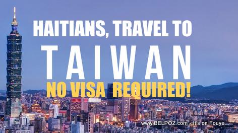 Haitians Travel to Taiwan, NO VISA Required!