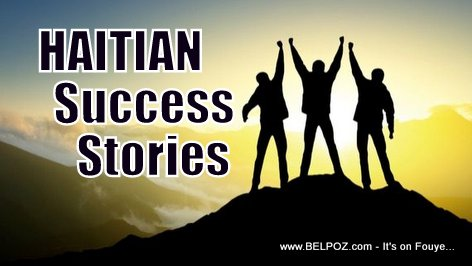 Haitian Success Stories - Haitian Rags to Ritches Stories