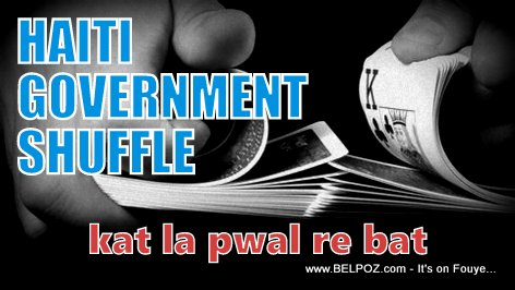 Haiti Government Shuffle - Kat la pwal re bat