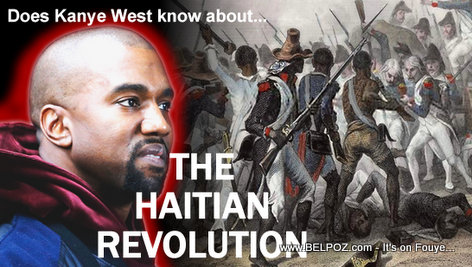 Does Kanye West know about the Haitian Revolution?
