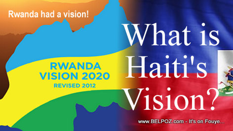 Rwanda had a Vision. What is Haiti's Vision?