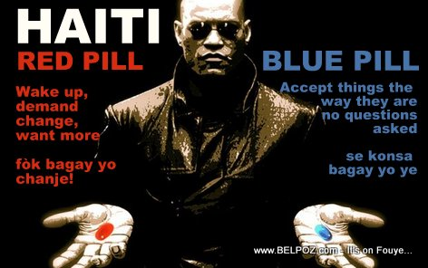 Haiti : The Red Pill vs. The Blue Pill