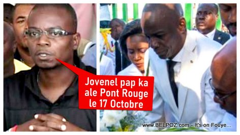 Jovenel Moise pap ka ake Pont Rouge le 17 Octobre,  Declaration Rony Timothee