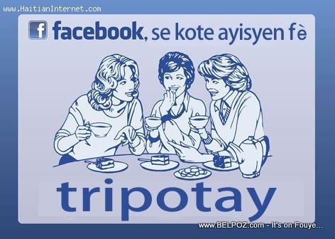 Facebook se kote Haitien fè Tripotay... Zen... Landjèzzz... LOL