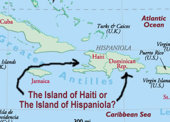 The Island Of Haiti - Renamed Island of Hispaniola?