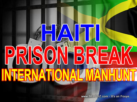 Haiti Prison Break International manhunt